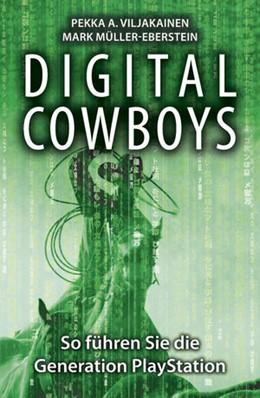 Abbildung von Viljakainen / Müller-Eberstein | Digital Cowboys | 2012 | So führen Sie die Generation P...