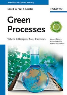 Abbildung von Anastas / Boethling / Voutchkova | Handbook of Green Chemistry - Green Processes | 2013 | Volume 9 - Designing Safer Che...