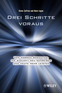 Abbildung von Zaffron / Logan | Drei Schritte voraus | 1. Auflage | 2012 | beck-shop.de