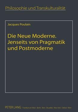 Abbildung von Poulain | Die Neue Moderne- Jenseits von Pragmatik und Postmoderne | 2011 | Aus dem Französischen übersetz... | 15