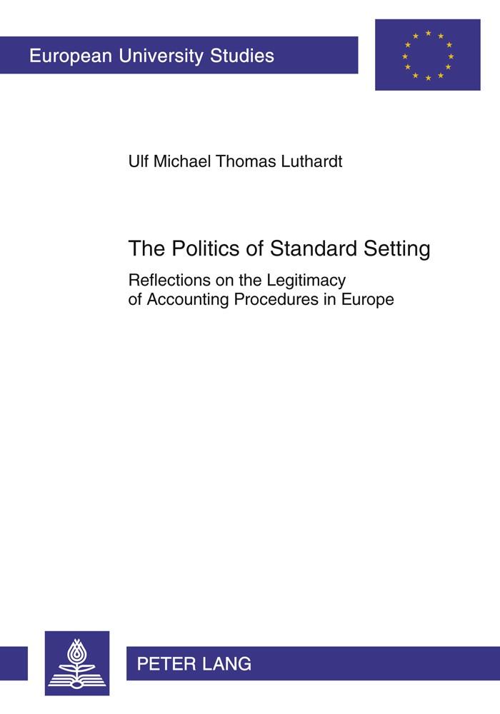 Abbildung von Luthardt | The Politics of Standard Setting | 2011
