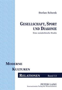 Abbildung von Schenk | Gesellschaft, Sport und Diakonie | 2011 | Eine sozialethische Studie | 13