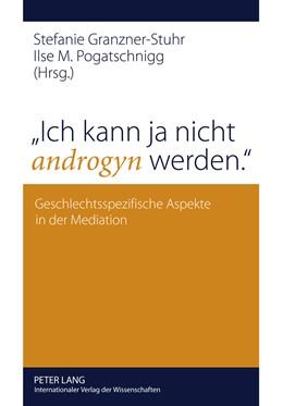 Abbildung von Pogatschnigg / Granzner-Stuhr | «Ich kann ja nicht androgyn werden.» | 2011 | Geschlechtsspezifische Aspekte...