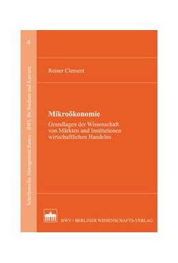 Abbildung von Clement | Mikroökonomie | 1. Auflage 2012 | 2012 | Grundlagen der Wissenschaft vo...