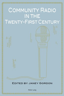 Abbildung von Gordon | Community Radio in the Twenty-First Century | 2012