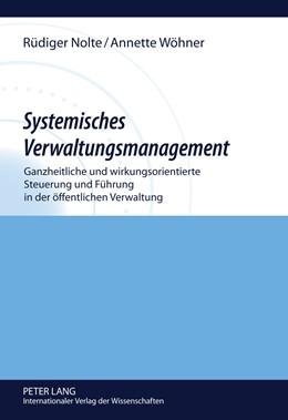 Abbildung von Wöhner / Nolte   Systemisches Verwaltungsmanagement   2011   Ganzheitliche und wirkungsorie...