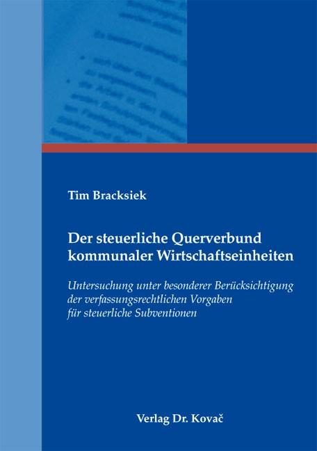 Der steuerliche Querverbund kommunaler Wirtschaftseinheiten | Bracksiek, 2012 | Buch (Cover)