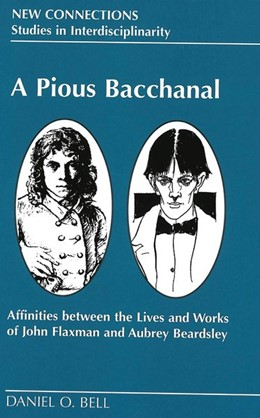 Abbildung von Bell | A Pious Bacchanal Affinities between the Lives and Works of John Flaxman and Aubrey Beardsley | 2000 | Affinities Between the Lives a... | 10