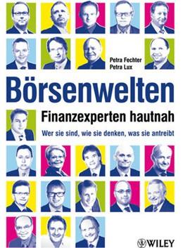 Abbildung von Fechter / Lux | Börsenwelten - Finanzexperten hautnah | 2012 | Wer sie sind, wie sie denken, ...