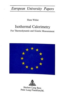 Abbildung von Weber | Isothermal Calorimetry | 1973 | For Thermodynamic and Kinetic ...