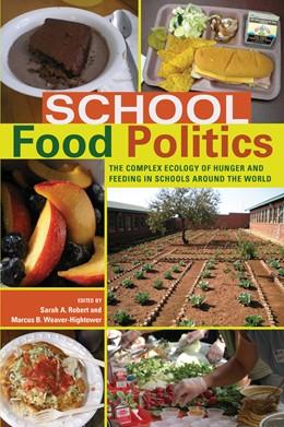Abbildung von Weaver-Hightower / Robert | School Food Politics | 2011 | The Complex Ecology of Hunger ... | 6