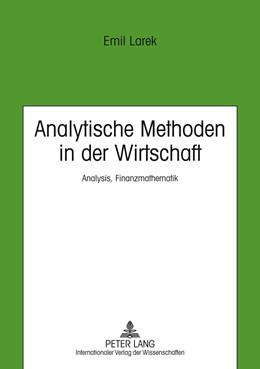 Abbildung von Larek | Analytische Methoden in der Wirtschaft | 2011 | Analysis, Finanzmathematik