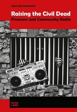 Abbildung von Anderson | Raising the Civil Dead | 2011 | Prisoners and Community Radio
