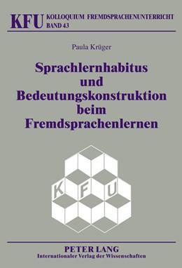 Abbildung von Krüger | Sprachlernhabitus und Bedeutungskonstruktion beim Fremdsprachenlernen | 2011 | 43