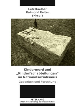 Abbildung von Reiter / Kaelber | Kindermord und «Kinderfachabteilungen» im Nationalsozialismus | 2011 | Gedenken und Forschung