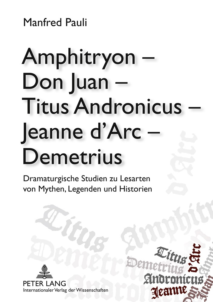 Abbildung von Pauli   Amphitryon – Don Juan – Titus Andronicus – Jeanne d'Arc – Demetrius   2011
