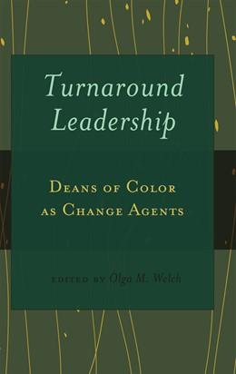Abbildung von Welch, Ed.D. | Turnaround Leadership | 2012 | Deans of Color as Change Agent... | 20