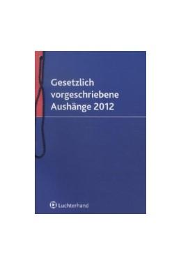 Abbildung von Gesetzlich vorgeschriebene Aushänge 2012 | 2012