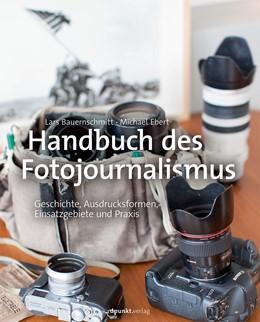 Abbildung von Bauernschmitt / Ebert | Handbuch des Fotojournalismus | 2015 | Geschichte, Ausdrucksformen, E...