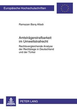 Abbildung von Atladi | Amtsträgerstrafbarkeit im Umweltstrafrecht | 2011 | 5250