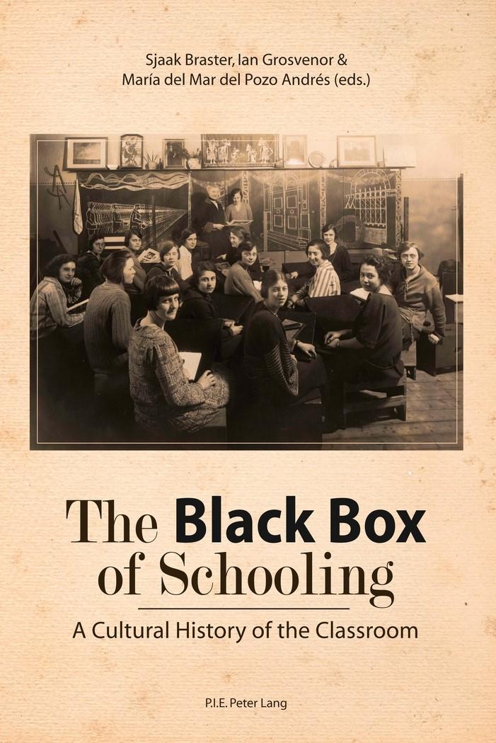 The Black Box of Schooling | Braster / Grosvenor / del Mar del Pozo Andrés, 2011 | Buch (Cover)