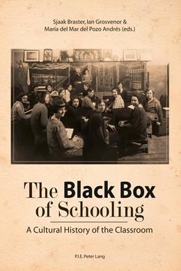 Abbildung von Braster / Grosvenor / del Mar del Pozo Andrés | The Black Box of Schooling | 2011 | A Cultural History of the Clas...
