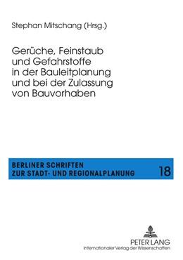 Abbildung von Mitschang | Gerüche, Feinstaub und Gefahrstoffe in der Bauleitplanung und bei der Zulassung von Bauvorhaben | 2011 | 18