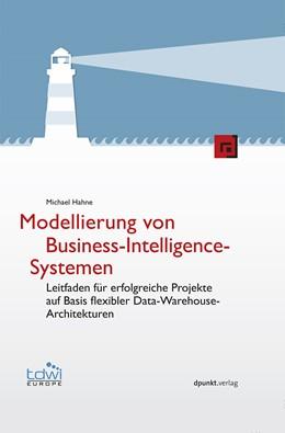 Abbildung von Hahne | Modellierung von Business-Intelligence-Systemen | 2014 | Leitfaden für erfolgreiche Pro...