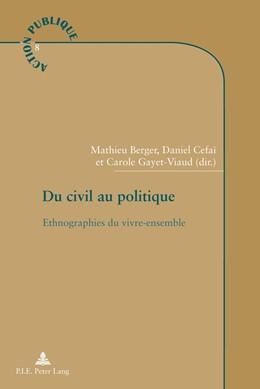 Abbildung von Berger / Cefaï / Gayet-Viaud | Du civil au politique | 2011 | Ethnographies du vivre-ensembl... | 8
