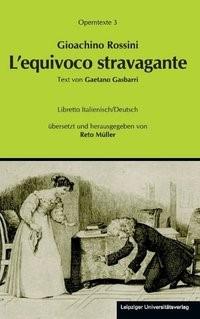 Gioachino Rossini: L'equivoco stravagante (Die verrückte Verwechslung) | Müller, 2012 | Buch (Cover)