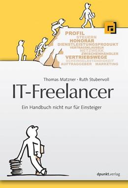 Abbildung von Matzner / Stubenvoll | IT-Freelancer | 2013 | Ein Handbuch nicht nur für Ein...
