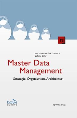 Abbildung von Scheuch / Gansor / Ziller | Master Data Management | 2012 | Strategie, Organisation, Archi...
