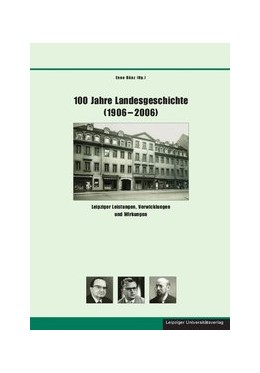 Abbildung von Bünz | 100 Jahre Landesgeschichte (1906-2006) | 2012 | Leipziger Leistungen, Verwickl... | 38