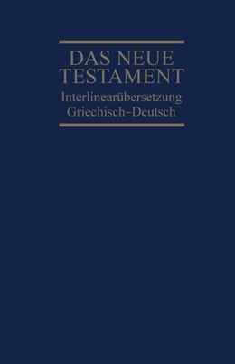 Abbildung von Dietzfelbinger | Interlinearübersetzung Neues Testament, griechisch-deutsch | 4. Auflage | 2016 | beck-shop.de
