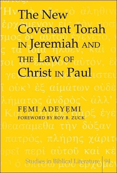 The New Covenant Torah in Jeremiah and the Law of Christ in Paul | Adeyemi, 2006 | Buch (Cover)