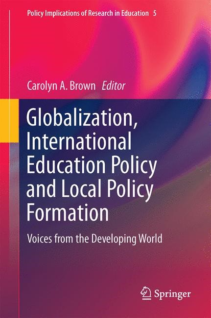 Abbildung von Brown   Globalization, International Education Policy and Local Policy Formation   2014