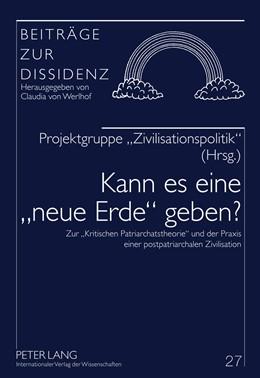 Abbildung von von Werlhof / Behmann / Genth / Haselwanter / Scheiber / Wörer | Kann es eine «neue Erde» geben? | 2011 | Zur «Kritischen Patriarchatsth... | 27