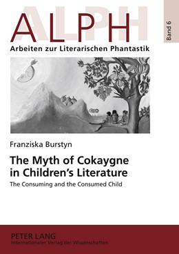 Abbildung von Burstyn | The Myth of Cokaygne in Children's Literature | 2011 | The Consuming and the Consumed... | 6