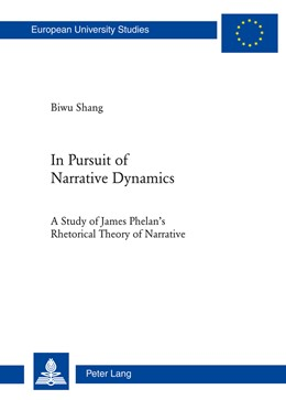 Abbildung von Shang | In Pursuit of Narrative Dynamics | 2011 | A Study of James Phelan's Rhet... | 463