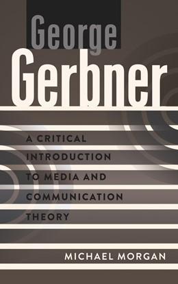 Abbildung von Morgan | George Gerbner | 2011 | A Critical Introduction to Med... | Vol. 3