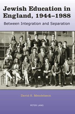 Abbildung von Mendelsson | Jewish Education in England, 1944-1988 | 2011 | Between Integration and Separa...