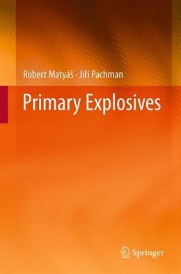 Abbildung von Matyáš / Pachman | Primary Explosives | 2013