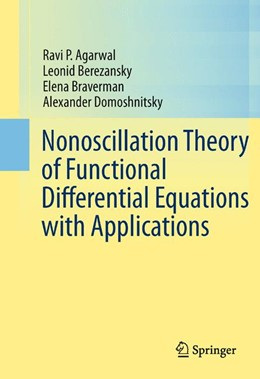 Abbildung von Agarwal / Berezansky / Braverman | Nonoscillation Theory of Functional Differential Equations with Applications | 2012
