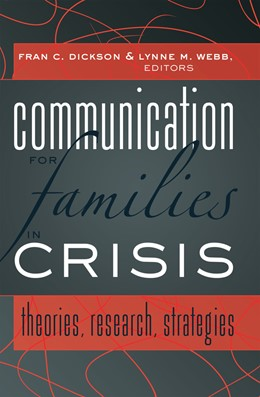Abbildung von Webb / Dickson | Communication for Families in Crisis | 2011 | Theories, Research, Strategies