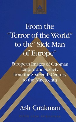 Abbildung von Çirakman | From the «Terror of the World» to the «Sick Man of Europe» | REV | 2005 | European Images of Ottoman Emp... | 43