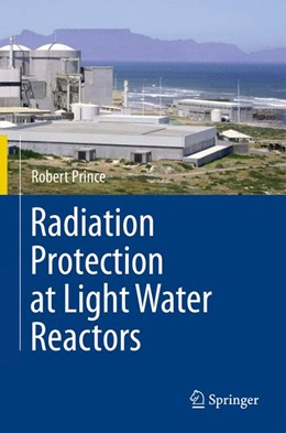Abbildung von Prince | Radiation Protection at Light Water Reactors | 2012