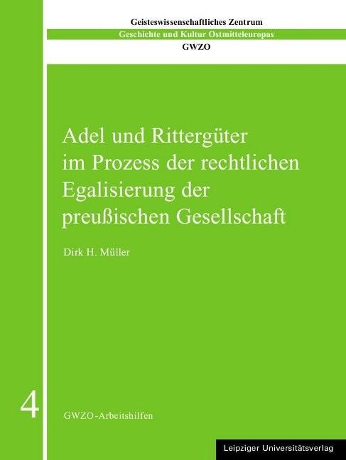 Adel und Rittergüter im Prozess der rechtlichen Egalisierung der preußischen Gesellschaft | Müller, 2010 | Buch (Cover)