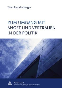 Abbildung von Freudenberger | Zum Umgang mit Angst und Vertrauen in der Politik | 2011