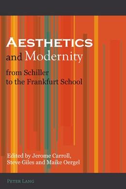 Abbildung von Carroll / Oergel / Giles | Aesthetics and Modernity from Schiller to the Frankfurt School | 2011