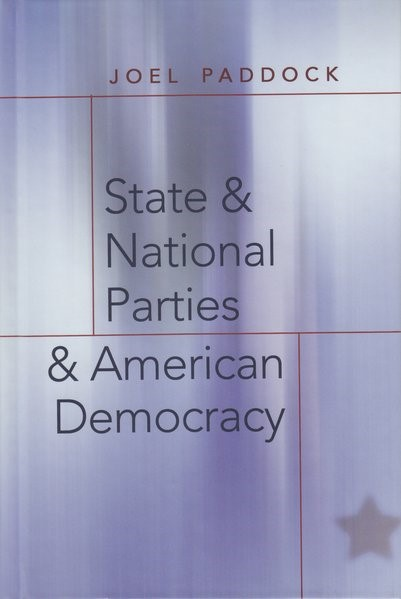 Abbildung von Paddock | State and National Parties and American Democracy | 2005